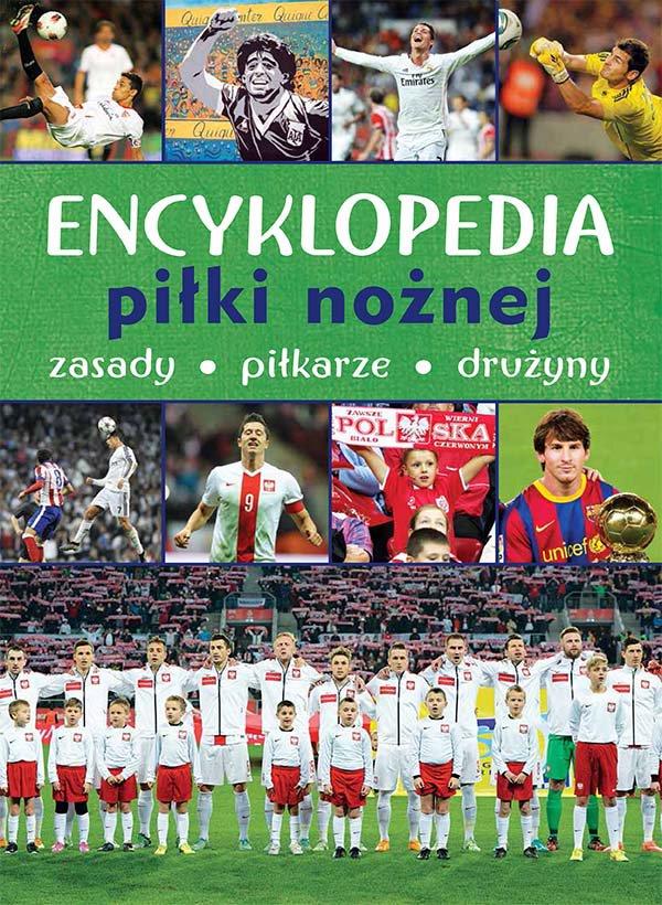 Encyklopedia piłki nożnej. Zasady, piłkarze, drużyny - Ebook (Książka PDF) do pobrania w formacie PDF