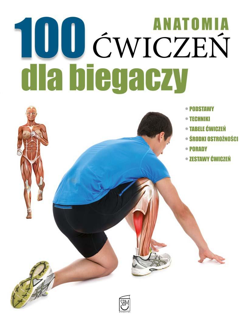 Anatomia. 100 ćwiczeń dla biegaczy - Ebook (Książka PDF) do pobrania w formacie PDF