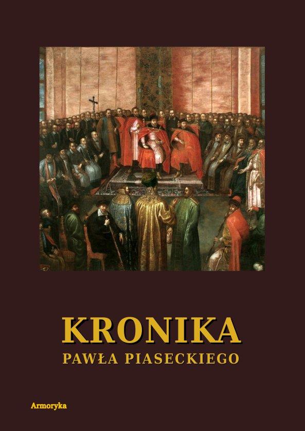Kronika Pawła Piaseckiego Biskupa Przemyskiego - Ebook (Książka PDF) do pobrania w formacie PDF