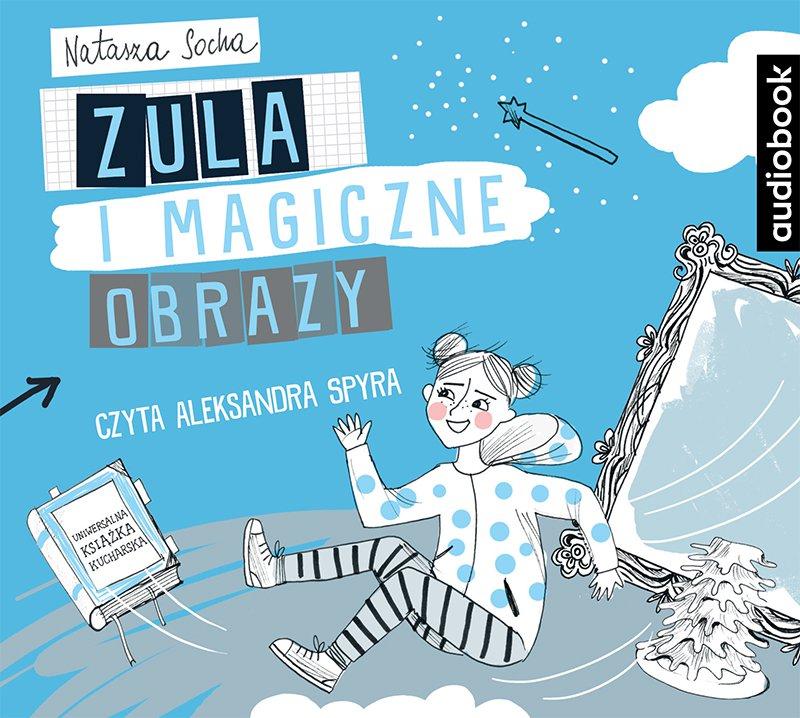 Zula i magiczne obrazy - Audiobook (Książka audio MP3) do pobrania w całości w archiwum ZIP