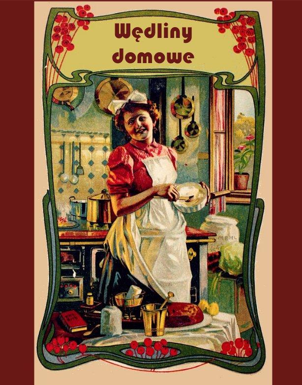 Wędliny domowe. Solenie, wędzenie i marynowanie mięsiwa - Ebook (Książka EPUB) do pobrania w formacie EPUB
