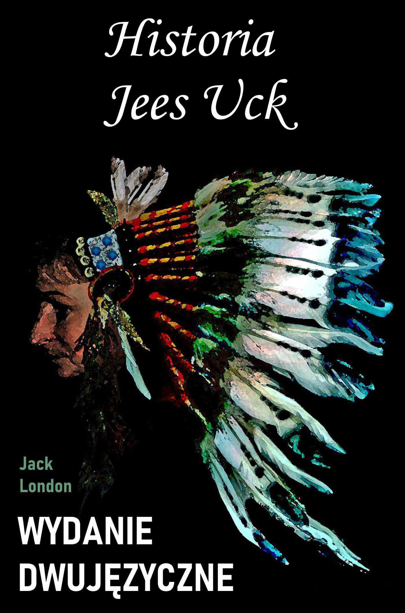Historia Jees Uck. Wydanie dwujęzyczne - Ebook (Książka PDF) do pobrania w formacie PDF