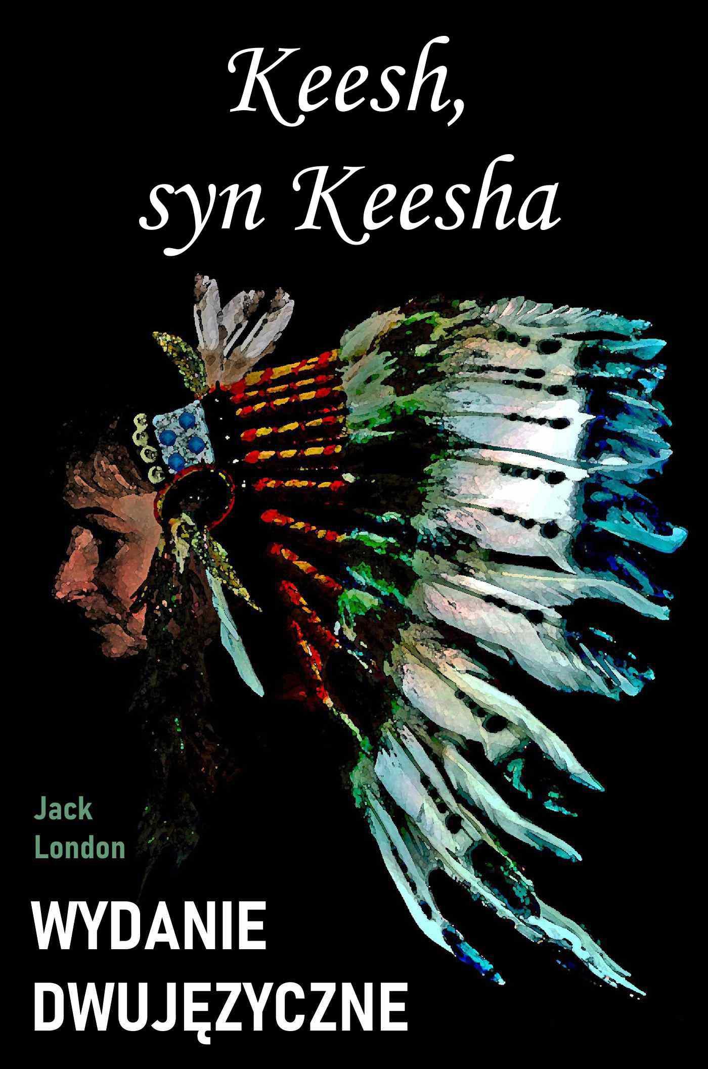 Keesh, syn Keesha. Wydanie dwujęzyczne - Ebook (Książka PDF) do pobrania w formacie PDF
