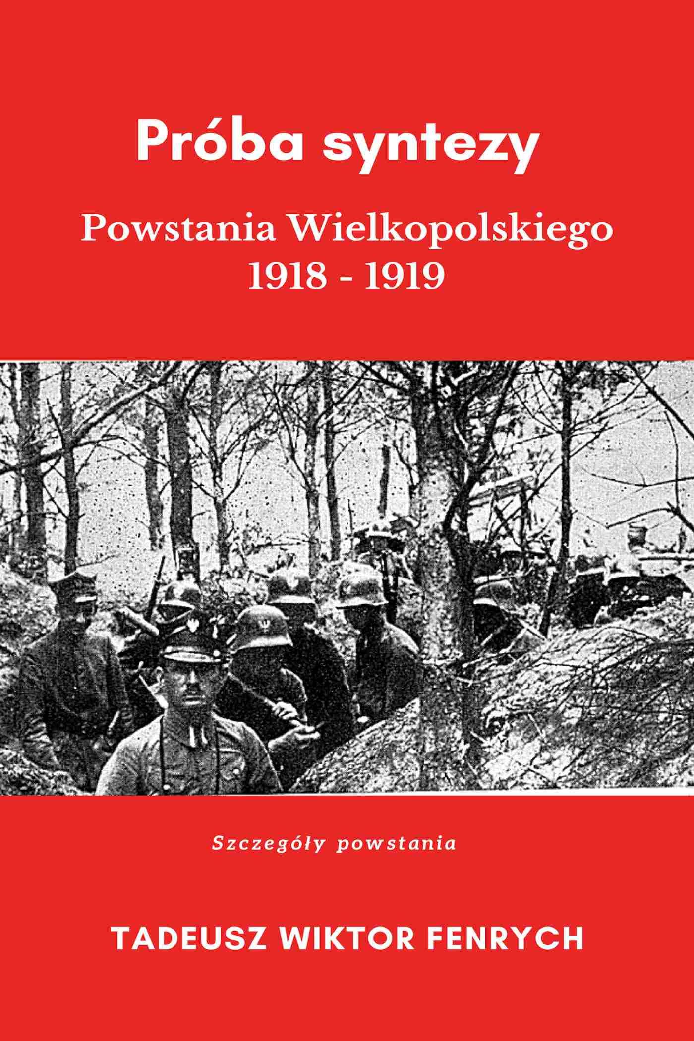 Próba syntezy Powstania Wielkopolskiego 1918-19 - Ebook (Książka EPUB) do pobrania w formacie EPUB