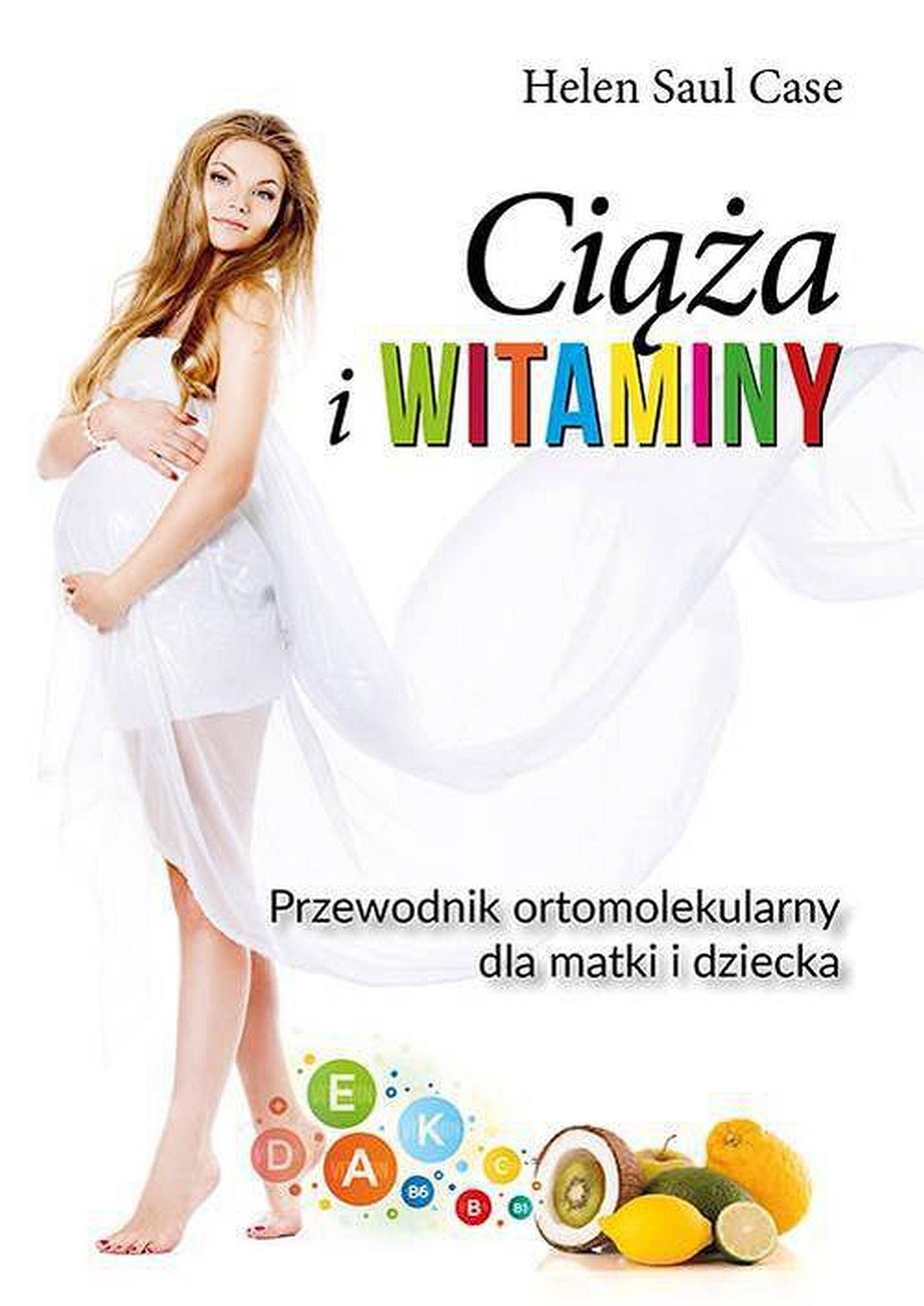 Ciąża i witaminy. Przewodnik ortomolekularny dla matki i dziecka - Ebook (Książka EPUB) do pobrania w formacie EPUB