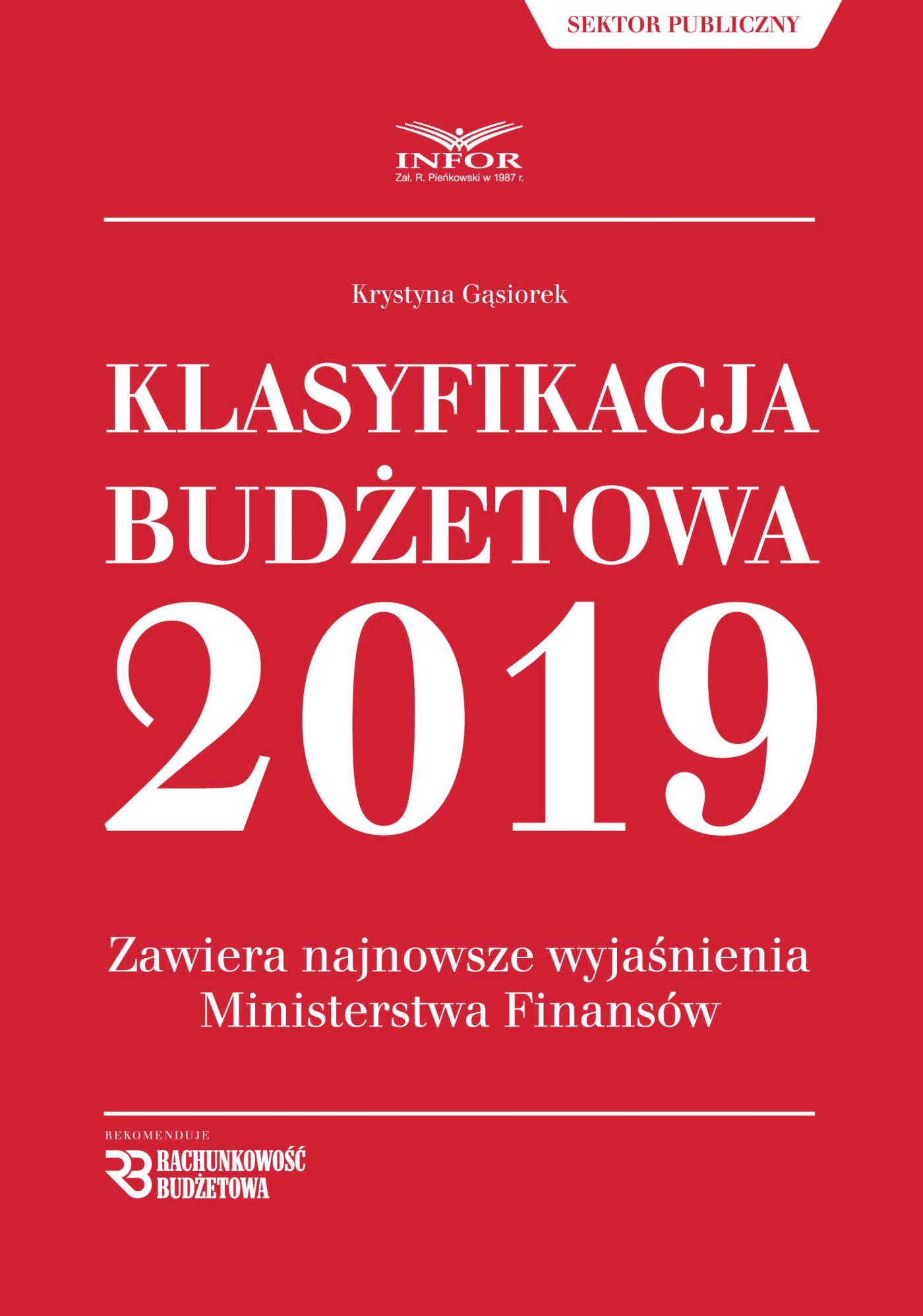 Klasyfikacja budżetowa 2019. Zawiera najnowsze wyjaśnienia Ministerstwa Finansów - Ebook (Książka PDF) do pobrania w formacie PDF