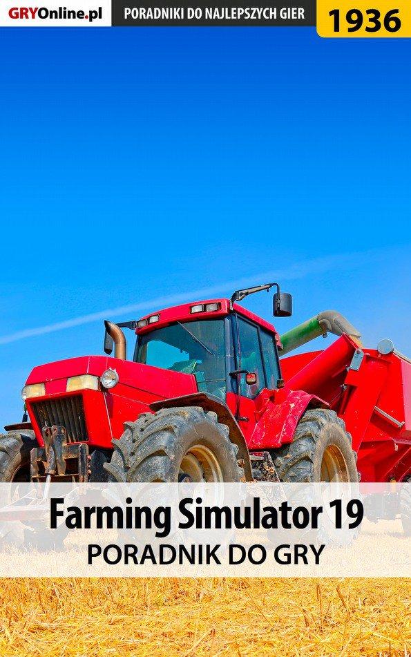 Farming Simulator 19 - poradnik do gry - Ebook (Książka EPUB) do pobrania w formacie EPUB