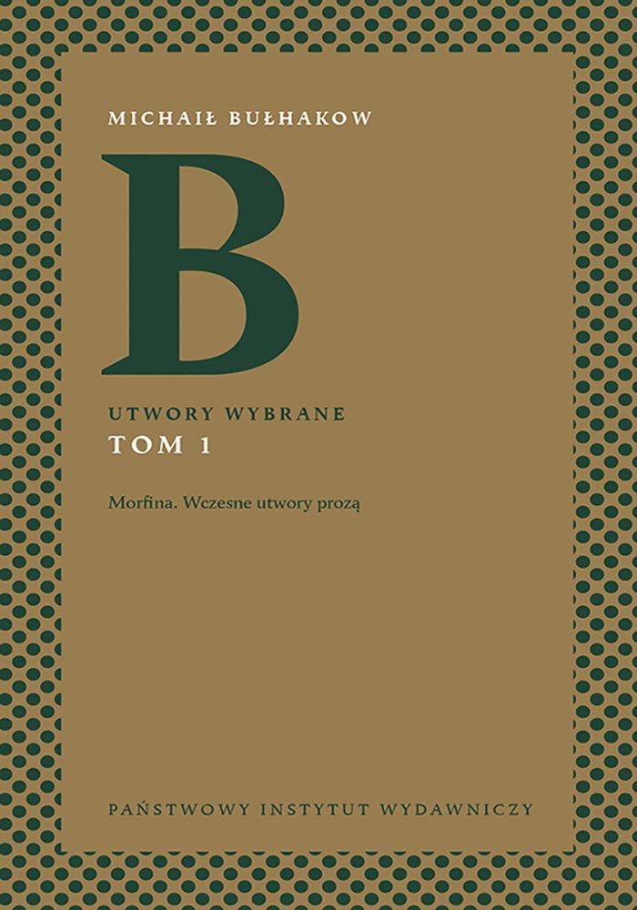Michaił Bułhakow. Utwory wybrane. Tom 1 - Ebook (Książka na Kindle) do pobrania w formacie MOBI