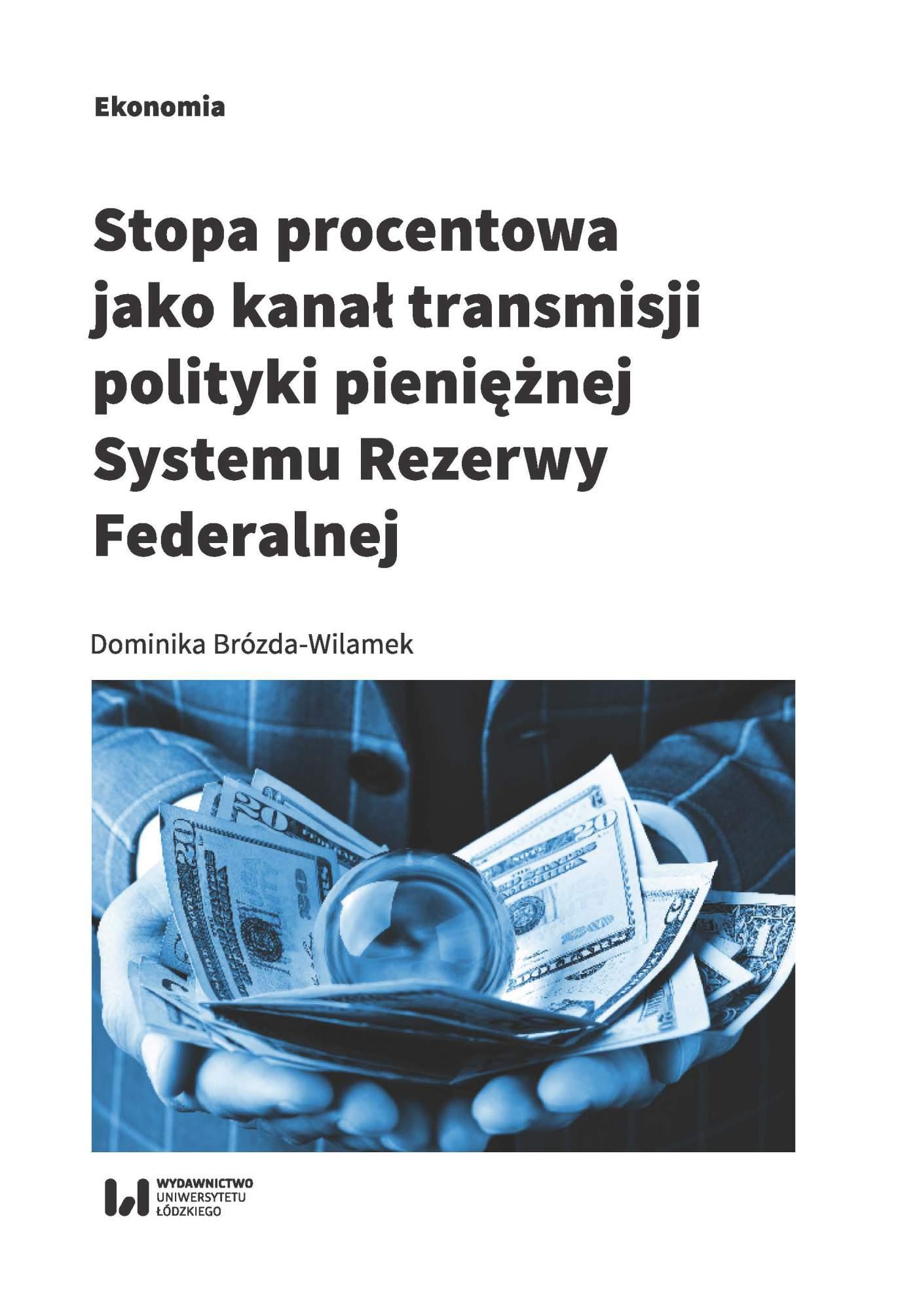 Stopa procentowa jako kanał transmisji polityki pieniężnej Systemu Rezerwy Federalnej - Ebook (Książka PDF) do pobrania w formacie PDF