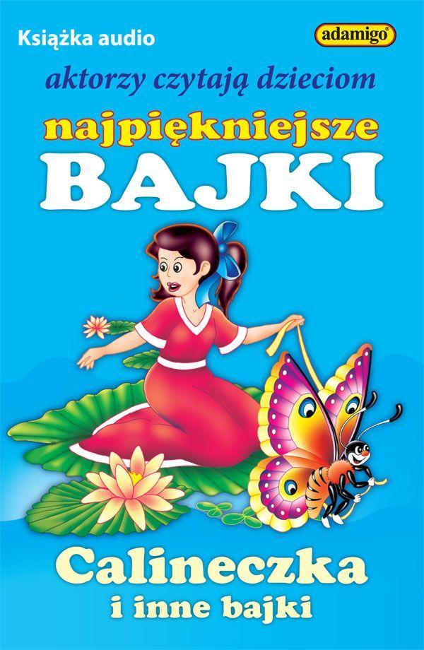 Calineczka i inne bajki - Audiobook (Książka audio MP3) do pobrania w całości w archiwum ZIP
