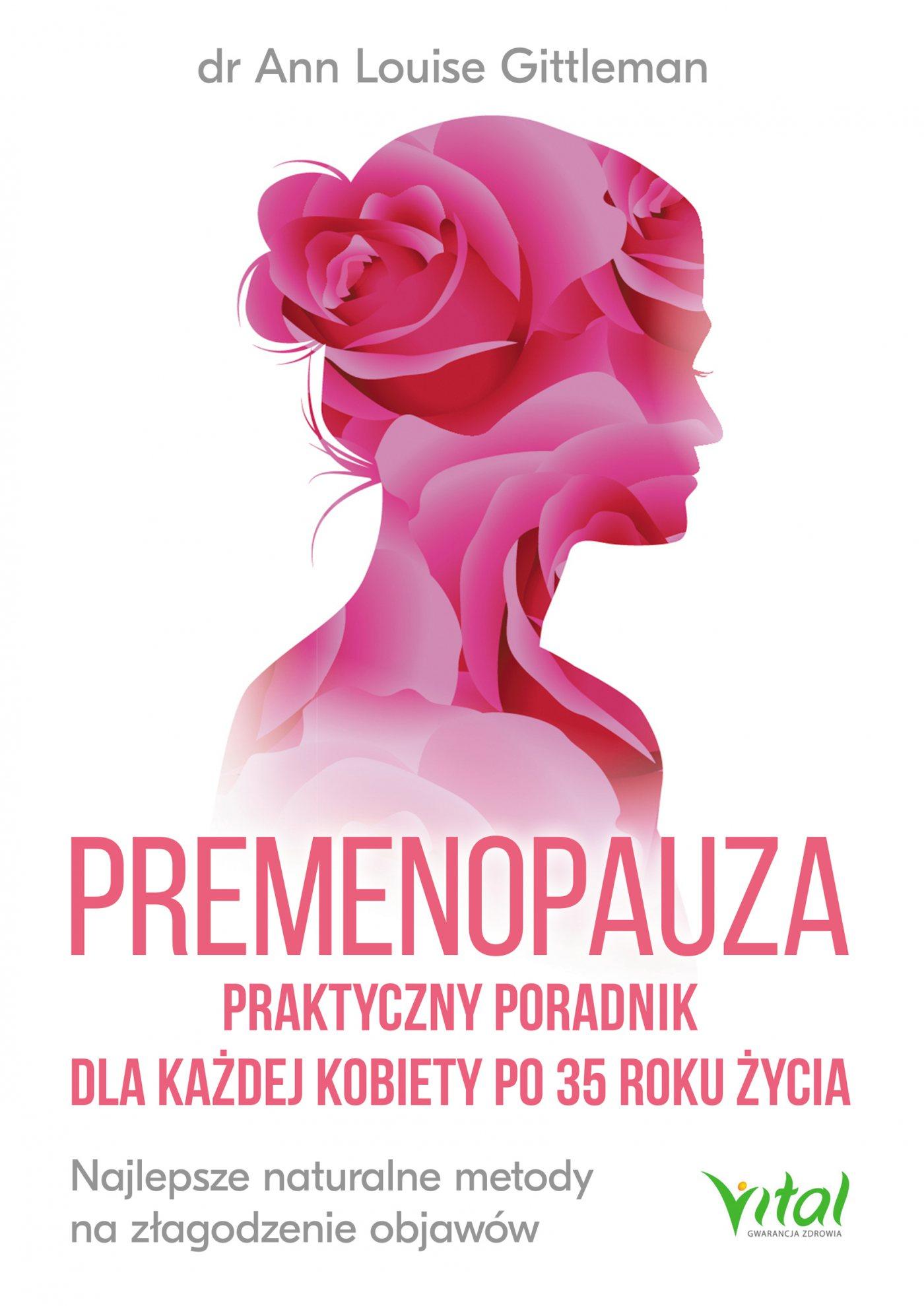 Premenopauza. Praktyczny poradnik dla każdej kobiety po 35 roku życia - Ebook (Książka EPUB) do pobrania w formacie EPUB