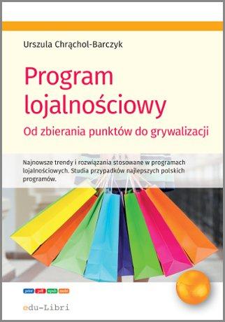 Program lojalnościowy - od zbierania punktów do grywalizacji - Ebook (Książka na Kindle) do pobrania w formacie MOBI