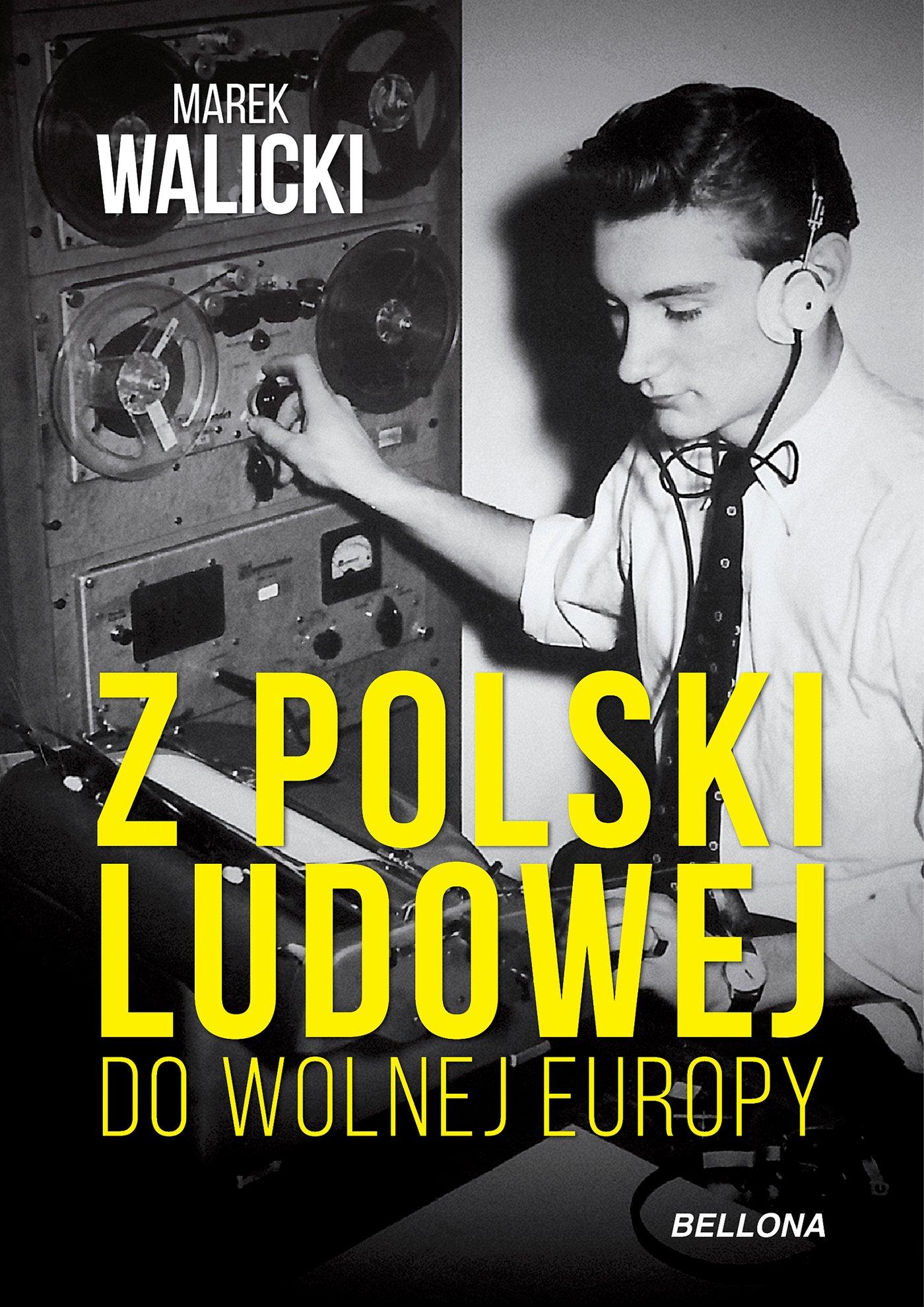 Z Polski Ludowej do Wolnej Europy - Ebook (Książka na Kindle) do pobrania w formacie MOBI
