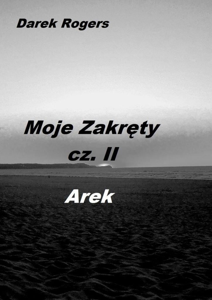 Moje Zakręty cz. 2 AREK - Ebook (Książka na Kindle) do pobrania w formacie MOBI