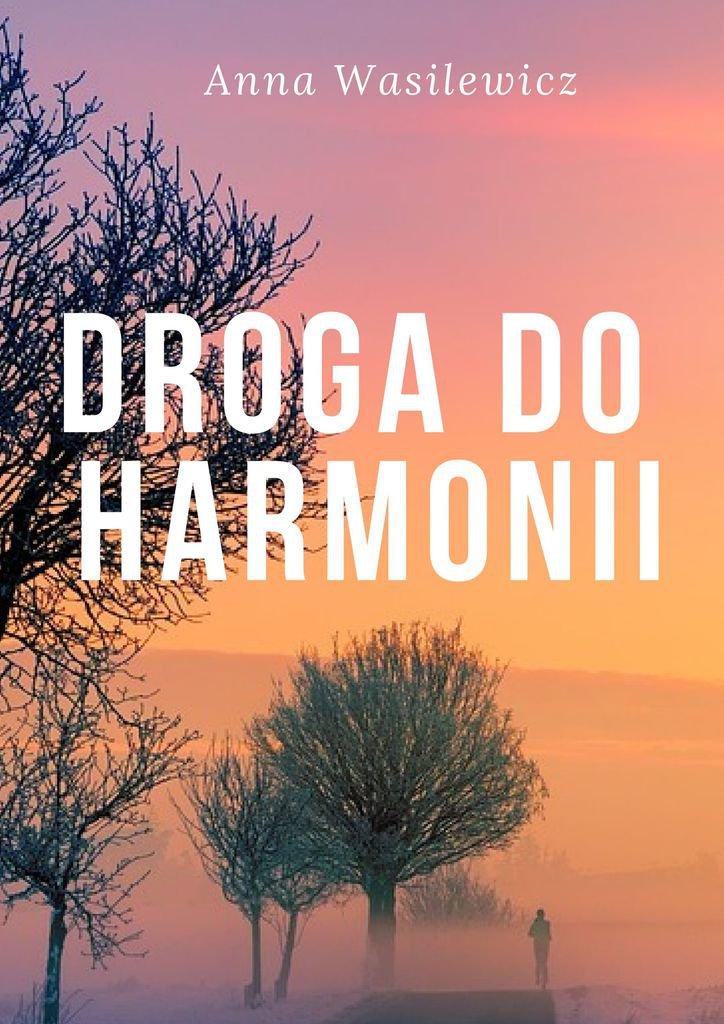 Droga do harmonii - Ebook (Książka EPUB) do pobrania w formacie EPUB