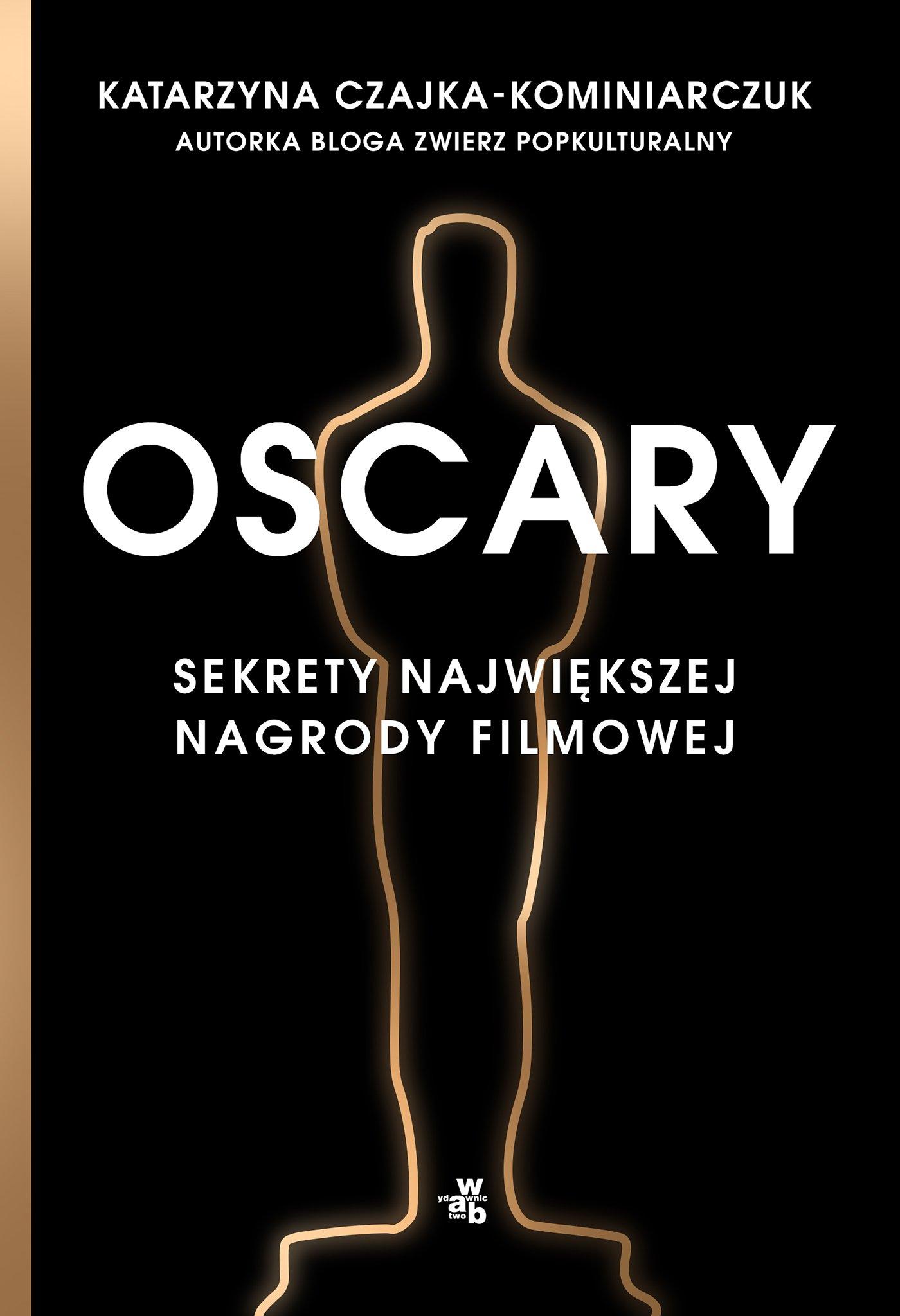Oscary. Sekrety największej nagrody filmowej - Ebook (Książka EPUB) do pobrania w formacie EPUB
