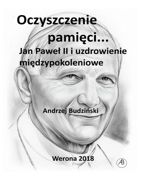 Oczyszczenie pamięci. Jan Paweł II i modlitwa międzypokoleniowa - Ebook (Książka na Kindle) do pobrania w formacie MOBI