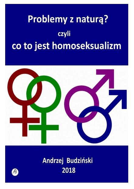 Problemy z naturą? Czyli co to jest homoseksualizm - Ebook (Książka na Kindle) do pobrania w formacie MOBI