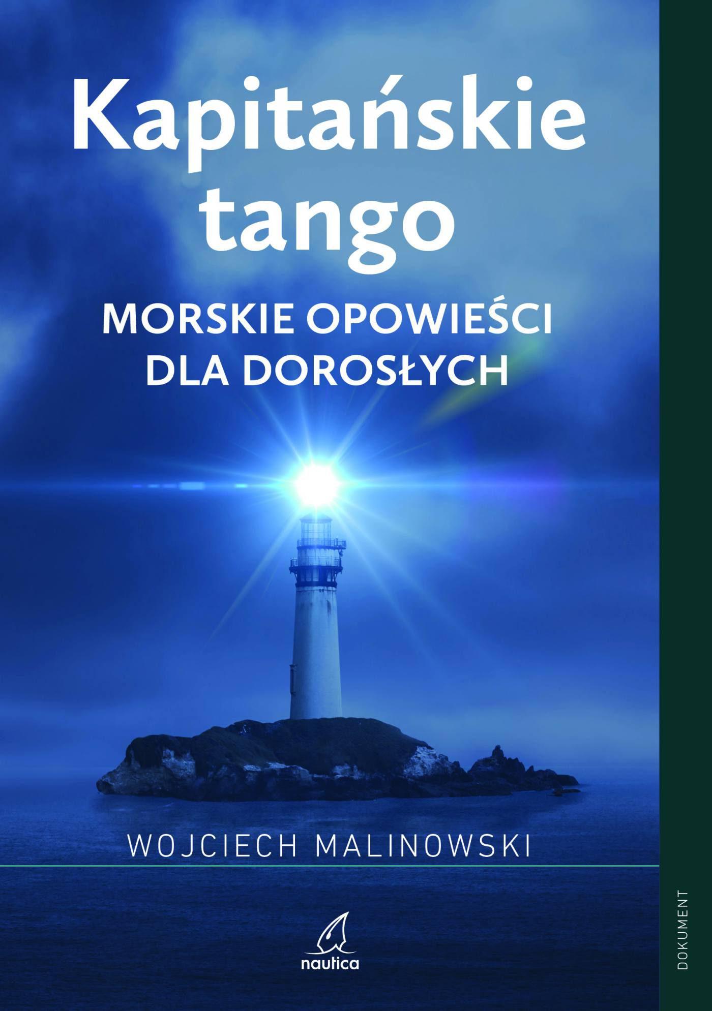Kapitańskie tango. Morskie opowieści dla dorosłych - Ebook (Książka EPUB) do pobrania w formacie EPUB