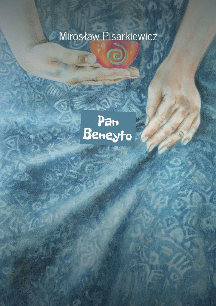 Pan Beneyto - Ebook (Książka EPUB) do pobrania w formacie EPUB
