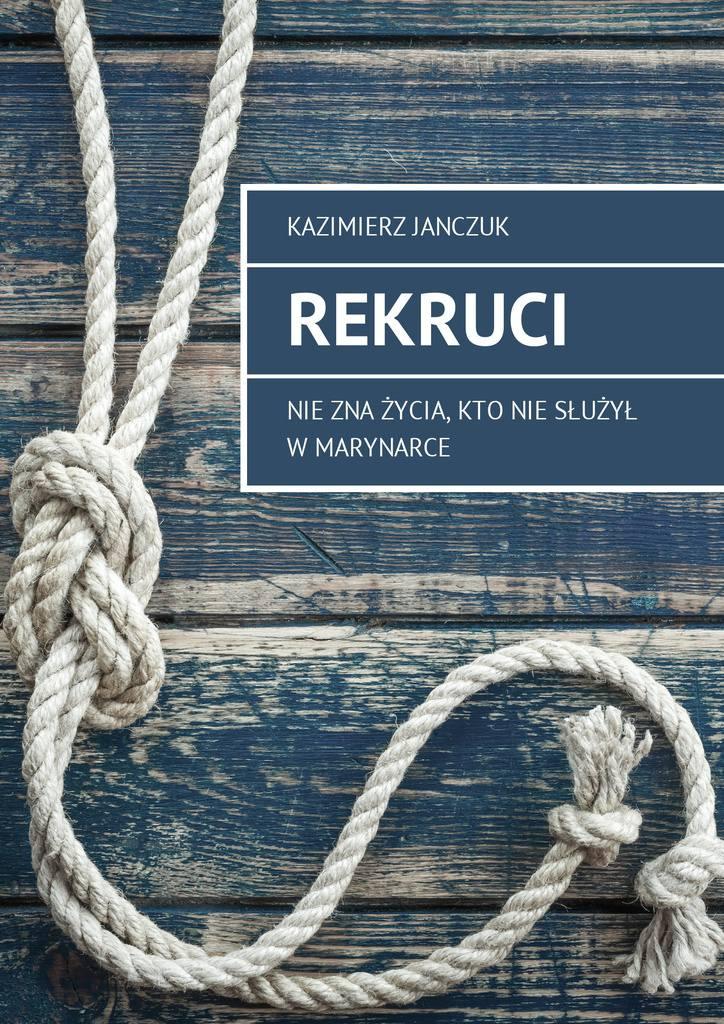 Rekruci - Ebook (Książka EPUB) do pobrania w formacie EPUB