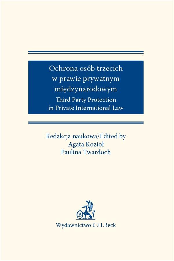 Ochrona osób trzecich w prawie prywatnym międzynarodowym. Third Party Protection in Private International Law - Ebook (Książka PDF) do pobrania w formacie PDF