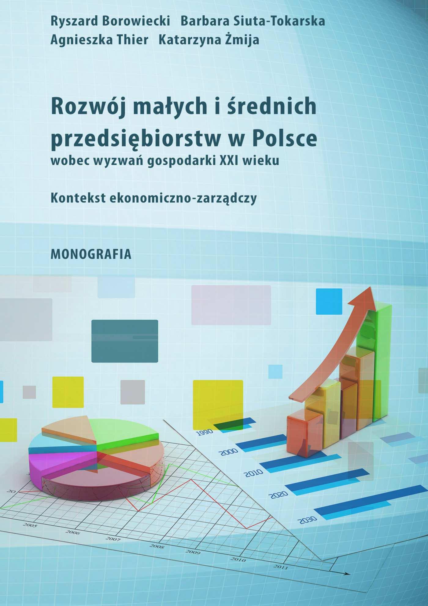 Rozwój małych i średnich przedsiębiorstw w Polsce wobec wyzwań gospodarki XXI wieku - Ebook (Książka PDF) do pobrania w formacie PDF