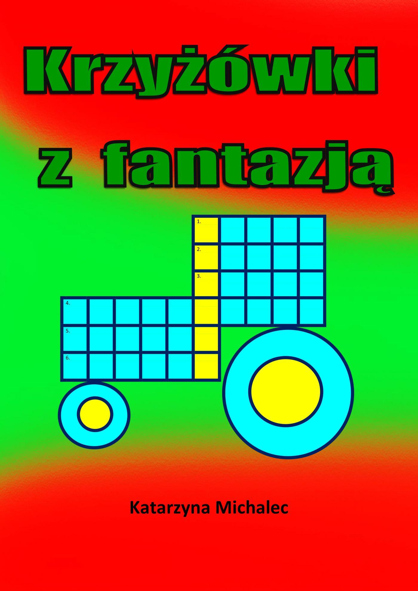 Krzyżówki z fantazją - Ebook (Książka PDF) do pobrania w formacie PDF