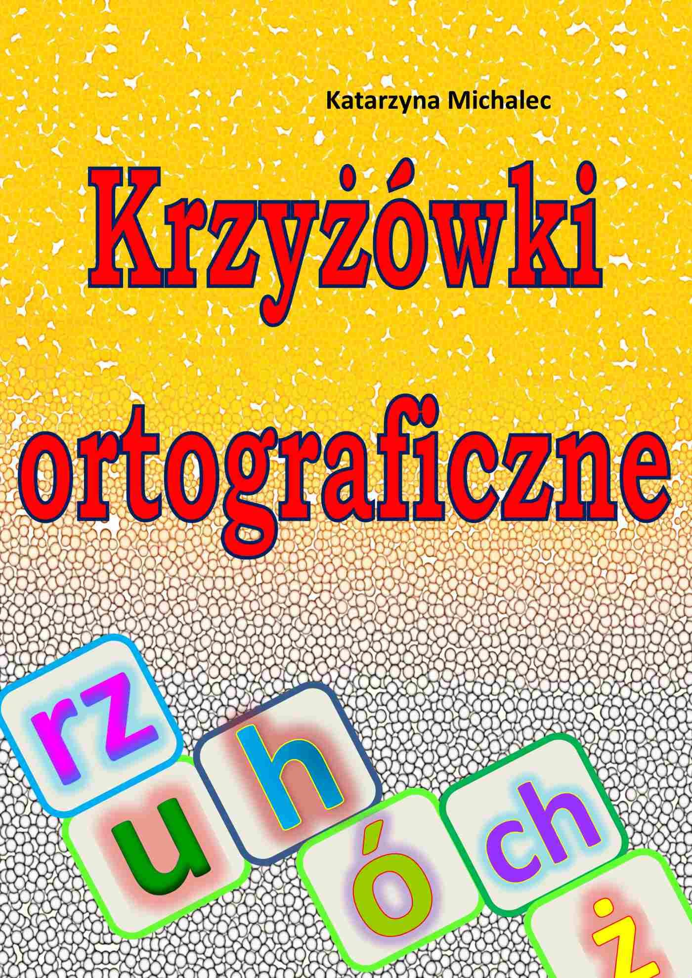 Krzyżówki ortograficzne - Ebook (Książka PDF) do pobrania w formacie PDF