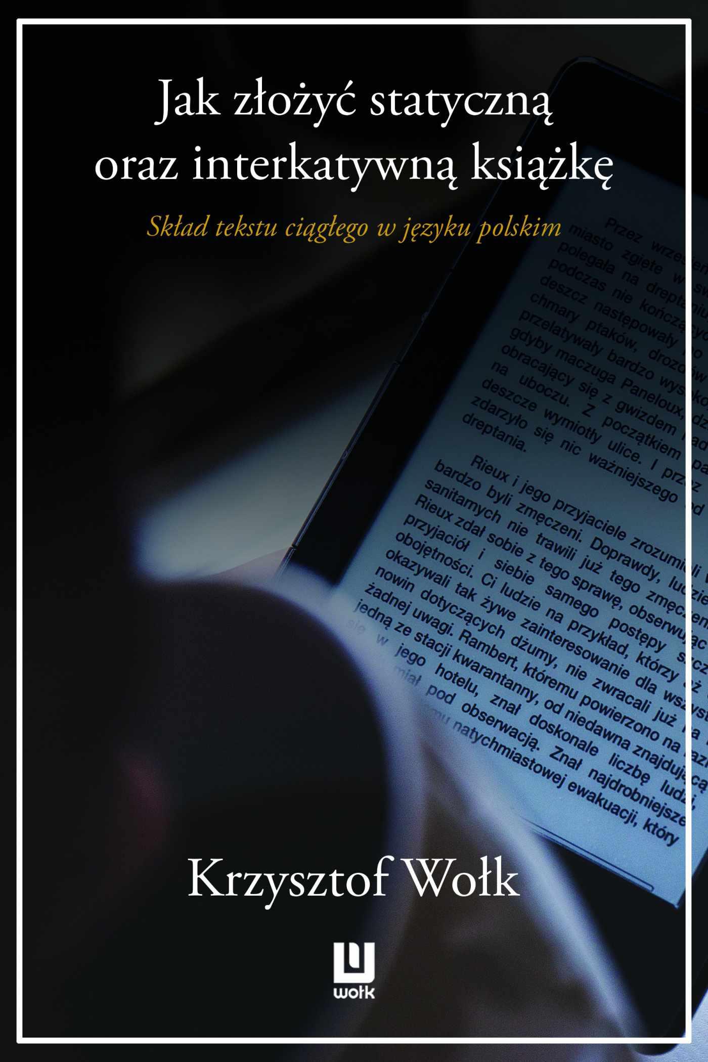 Jak złożyć statyczną oraz interaktywną książkę. Skład tekstu ciągłego w języku polskim - Ebook (Książka EPUB) do pobrania w formacie EPUB