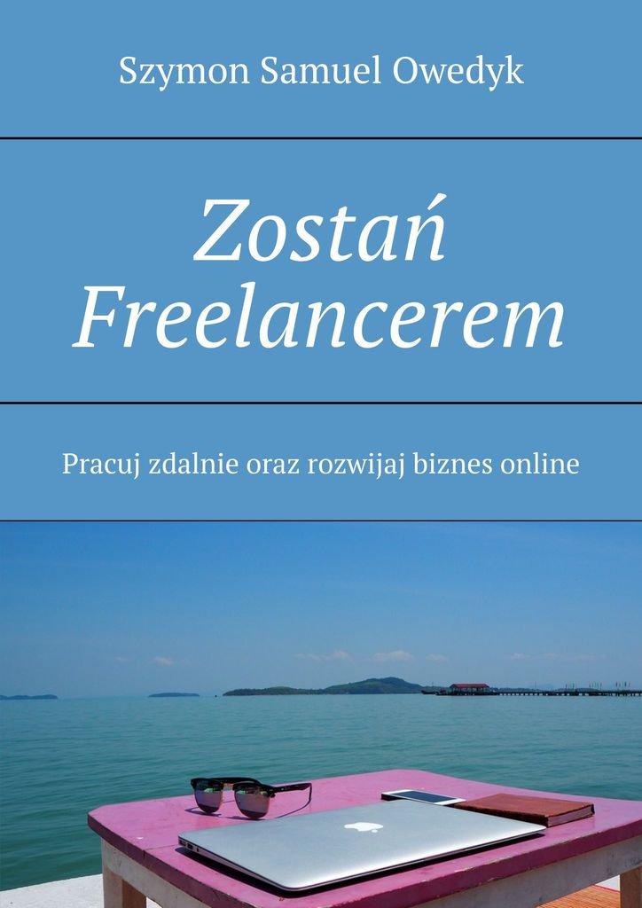 Zostań Freelancerem... - Ebook (Książka na Kindle) do pobrania w formacie MOBI