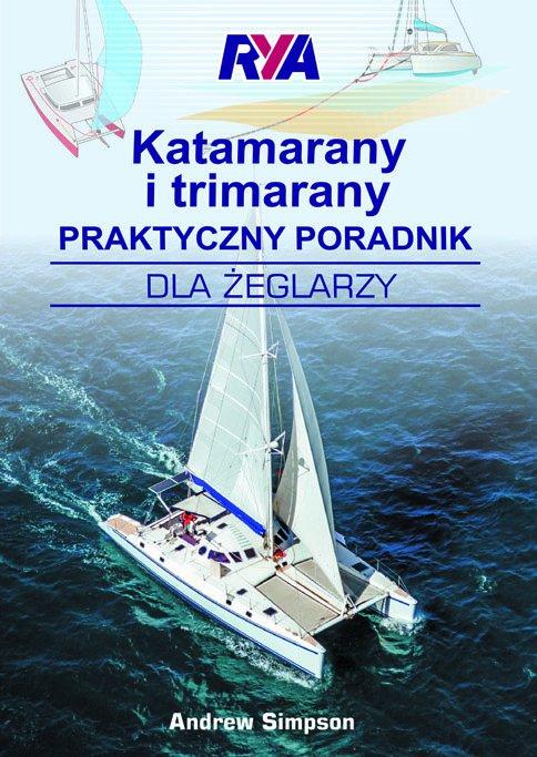 Katamarany i trimarany. Praktyczny poradnik dla żeglarzy - Ebook (Książka PDF) do pobrania w formacie PDF