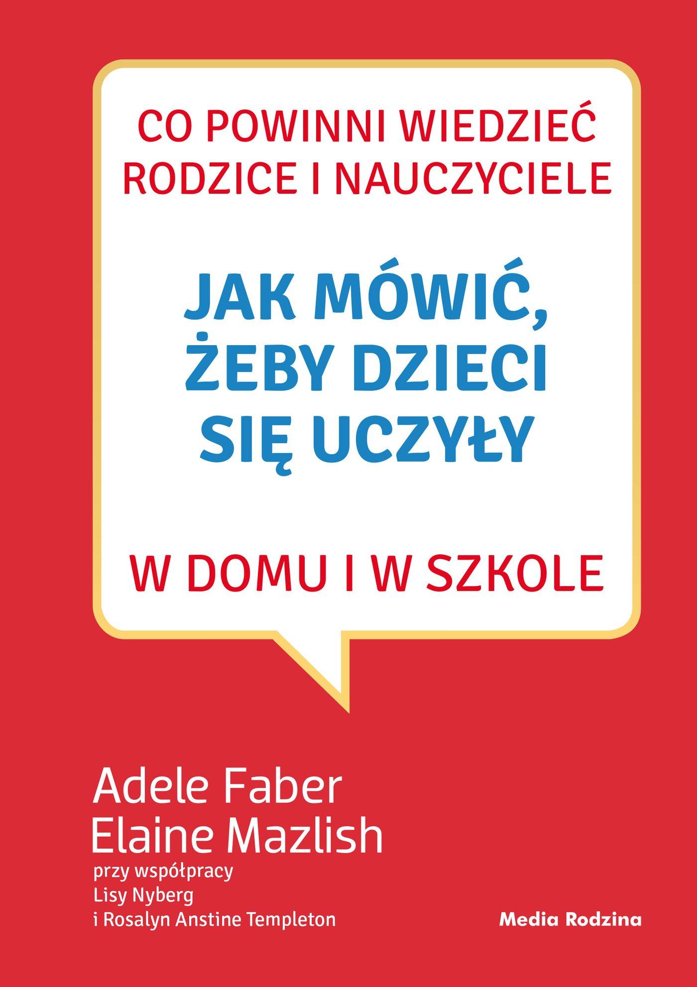 Jak mówić, żeby dzieci się uczyły w domu i w szkole - Ebook (Książka na Kindle) do pobrania w formacie MOBI
