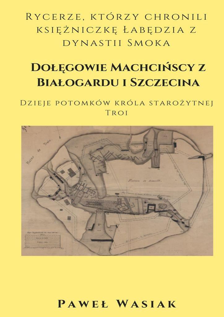 Dołęgowie Machcińscy z Białogardu i Szczecina - Ebook (Książka EPUB) do pobrania w formacie EPUB