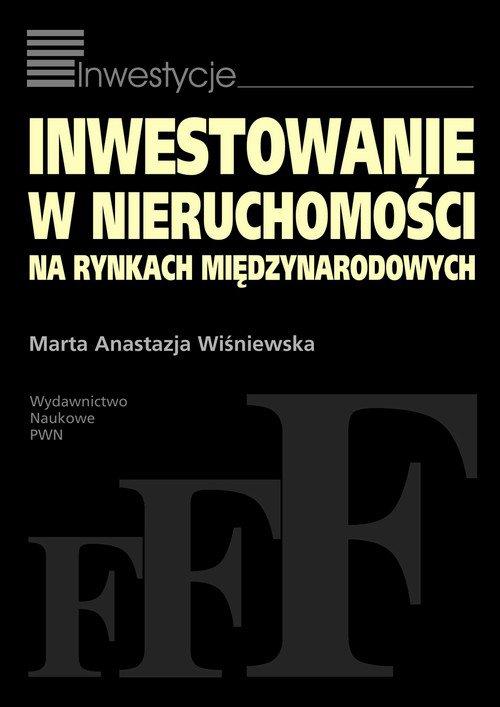 Inwestowanie w nieruchomości na rynkach międzynarodowych - Ebook (Książka EPUB) do pobrania w formacie EPUB