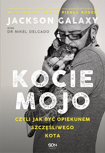Kocie mojo, czyli jak być opiekunem szczęśliwego kota - Ebook (Książka na Kindle) do pobrania w formacie MOBI