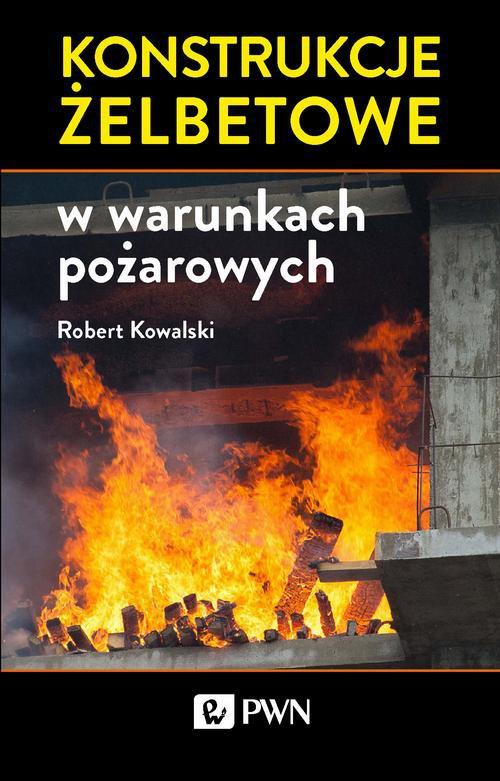 Konstrukcje żelbetowe w warunkach pożarowych - Ebook (Książka EPUB) do pobrania w formacie EPUB