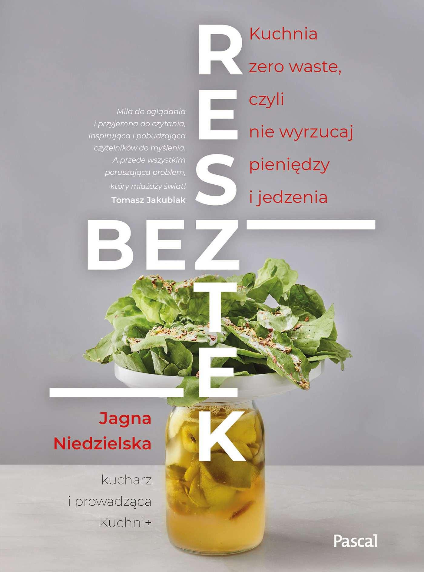 Bez resztek. Kuchnia zero waste, czyli nie wyrzucaj pieniędzy i jedzenia - Ebook (Książka EPUB) do pobrania w formacie EPUB