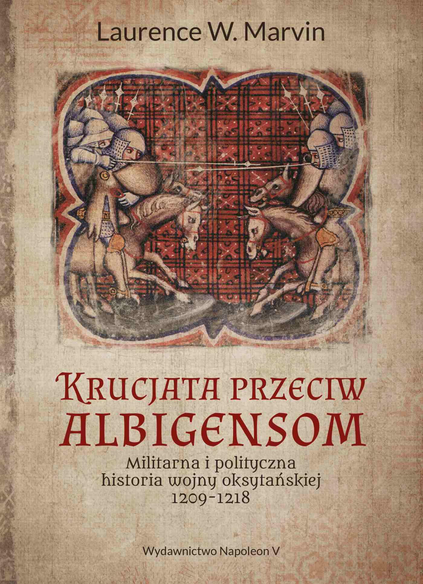 Krucjata przeciw albigensom. Militarna i polityczna historia wojny oksytańskiej, 1209-1218 - Ebook (Książka EPUB) do pobrania w formacie EPUB