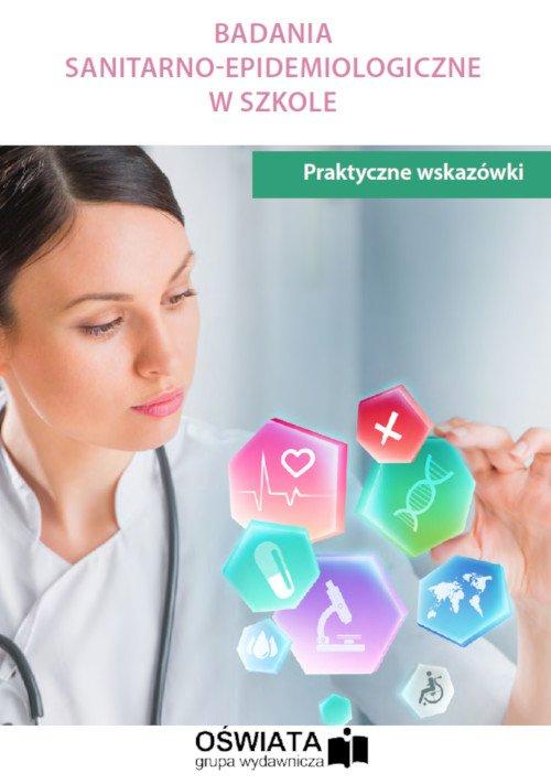Badania sanitarno-emidemiologiczne w szkole - praktyczne wskazówki - Ebook (Książka PDF) do pobrania w formacie PDF