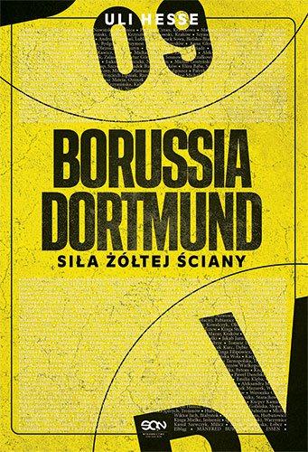 Borussia Dortmund. Siła Żółtej Ściany - Ebook (Książka na Kindle) do pobrania w formacie MOBI