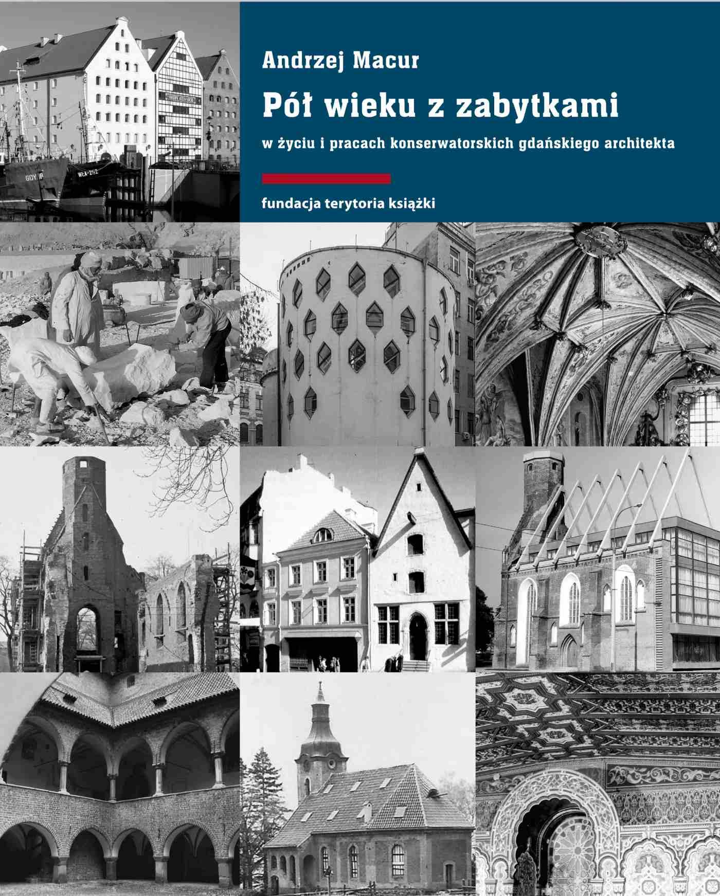 Pół wieku z zabytkami w życiu i pracach konserwatorskich gdańskiego architekta - Ebook (Książka EPUB) do pobrania w formacie EPUB