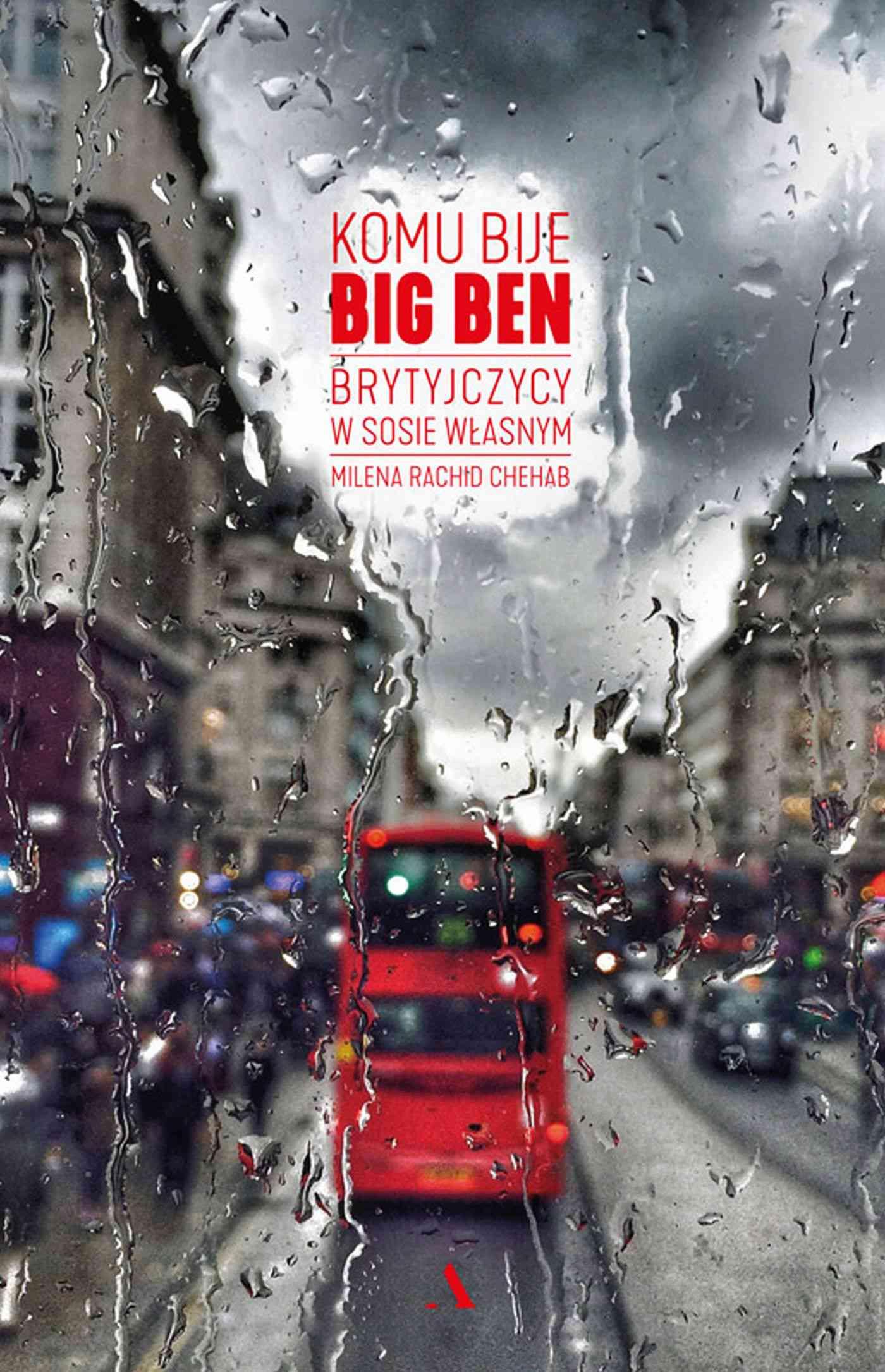 Komu bije Big Ben. Brytyjczycy w sosie własnym - Ebook (Książka na Kindle) do pobrania w formacie MOBI