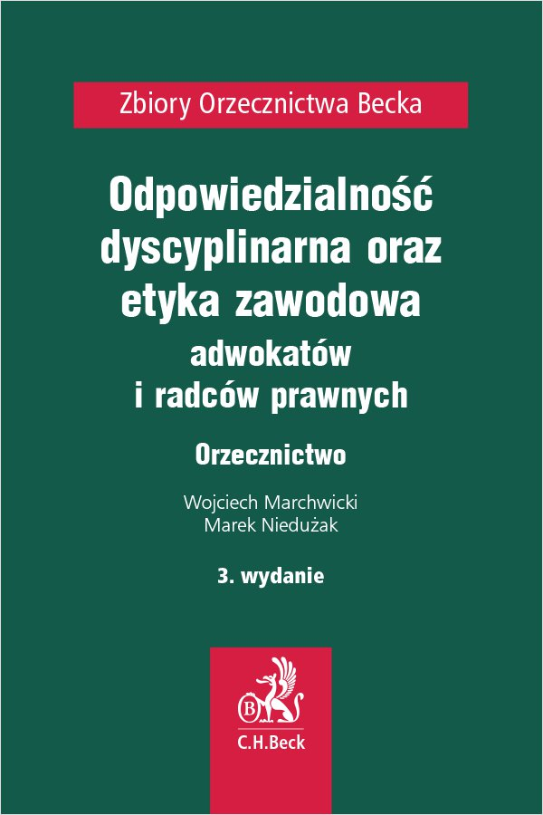Odpowiedzialność dyscyplinarna etyka zawodowa adwokatów i radców prawnych. Orzecznictwo. Wydanie 3 - Ebook (Książka PDF) do pobrania w formacie PDF