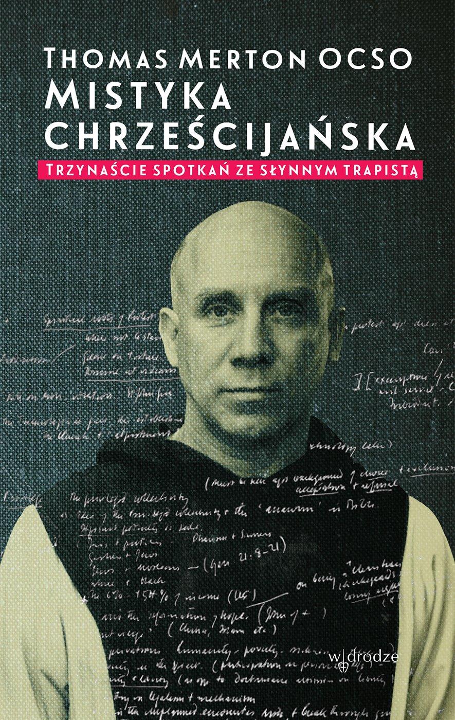Mistyka chrześcijańska. Trzynaście spotkań ze słynnym trapistą - Ebook (Książka PDF) do pobrania w formacie PDF
