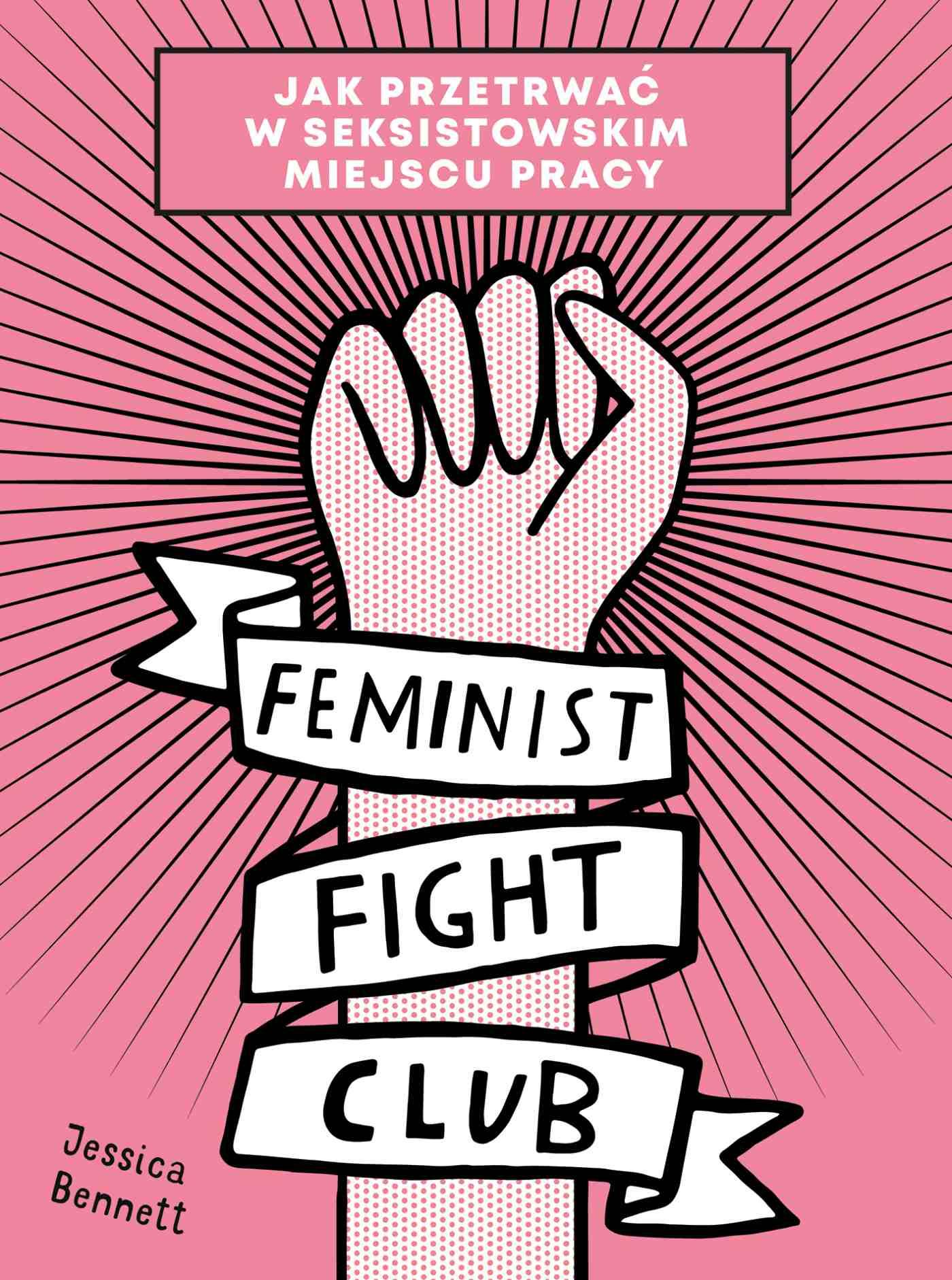 Feminist Fight Club. Jak przetrwać w seksistowskim miejscu pracy - Ebook (Książka na Kindle) do pobrania w formacie MOBI