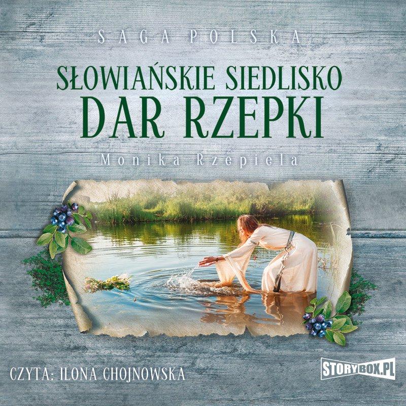 Słowiańskie siedlisko. Tom 2. Dar Rzepki