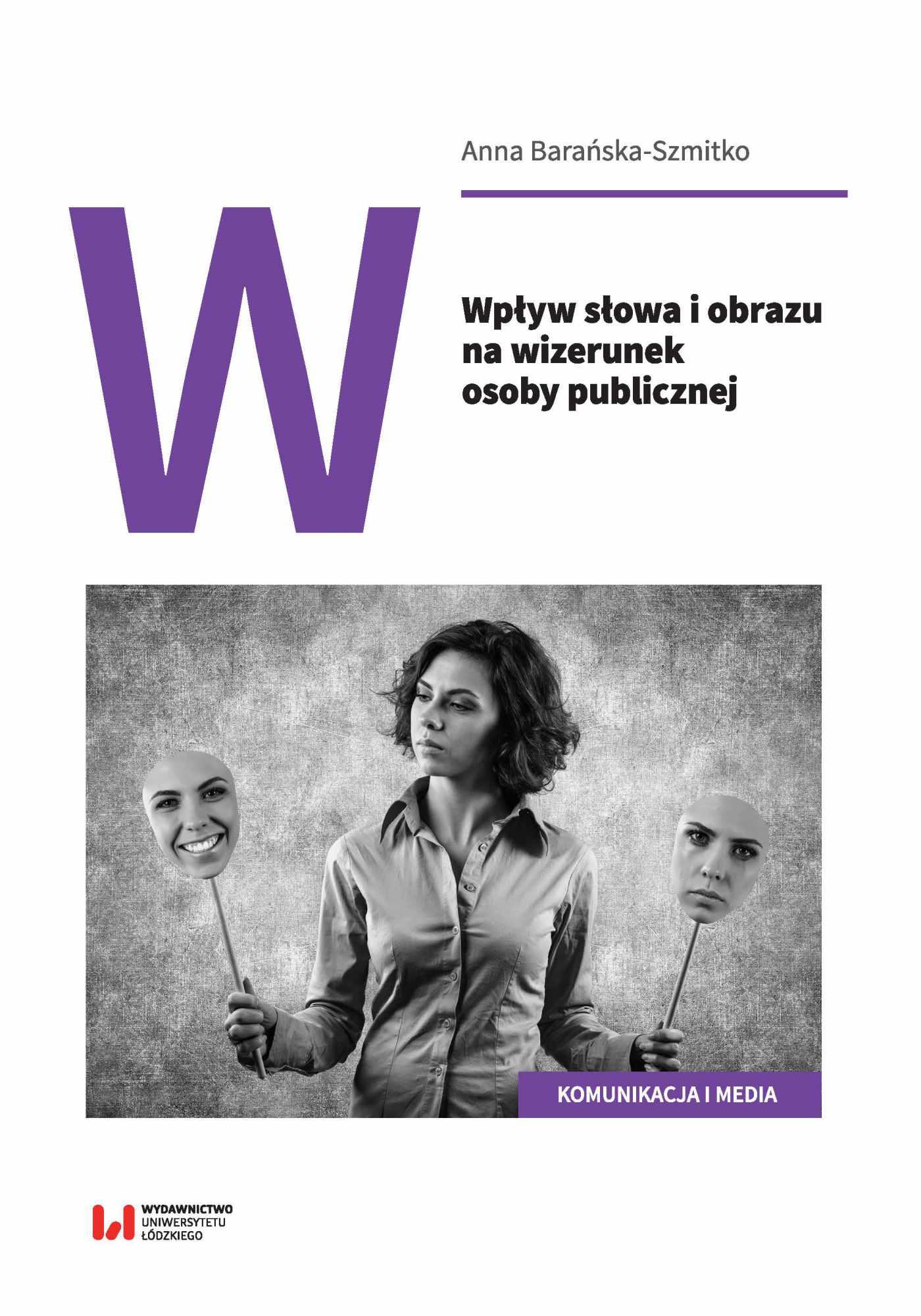 Wpływ słowa i obrazu na wizerunek osoby publicznej - Ebook (Książka PDF) do pobrania w formacie PDF