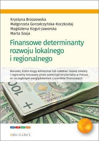 Finansowe determinanty rozwoju lokalnego i regionalnego - Ebook (Książka EPUB) do pobrania w formacie EPUB