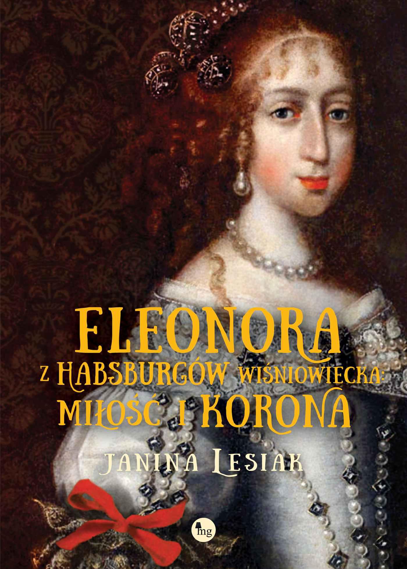 Eleonora z Habsburgów Wiśniowiecka. Miłość i korona - Ebook (Książka EPUB) do pobrania w formacie EPUB